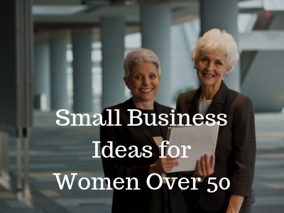 small business ideas for women over 50-compressed