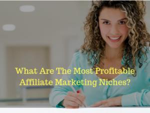 Most profitable affiliate marketing niches
